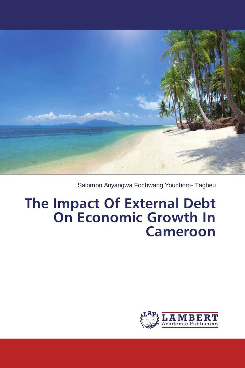 The Impact Of External Debt On Economic Growth In Cameroon impact of stock market performance indices on economic growth