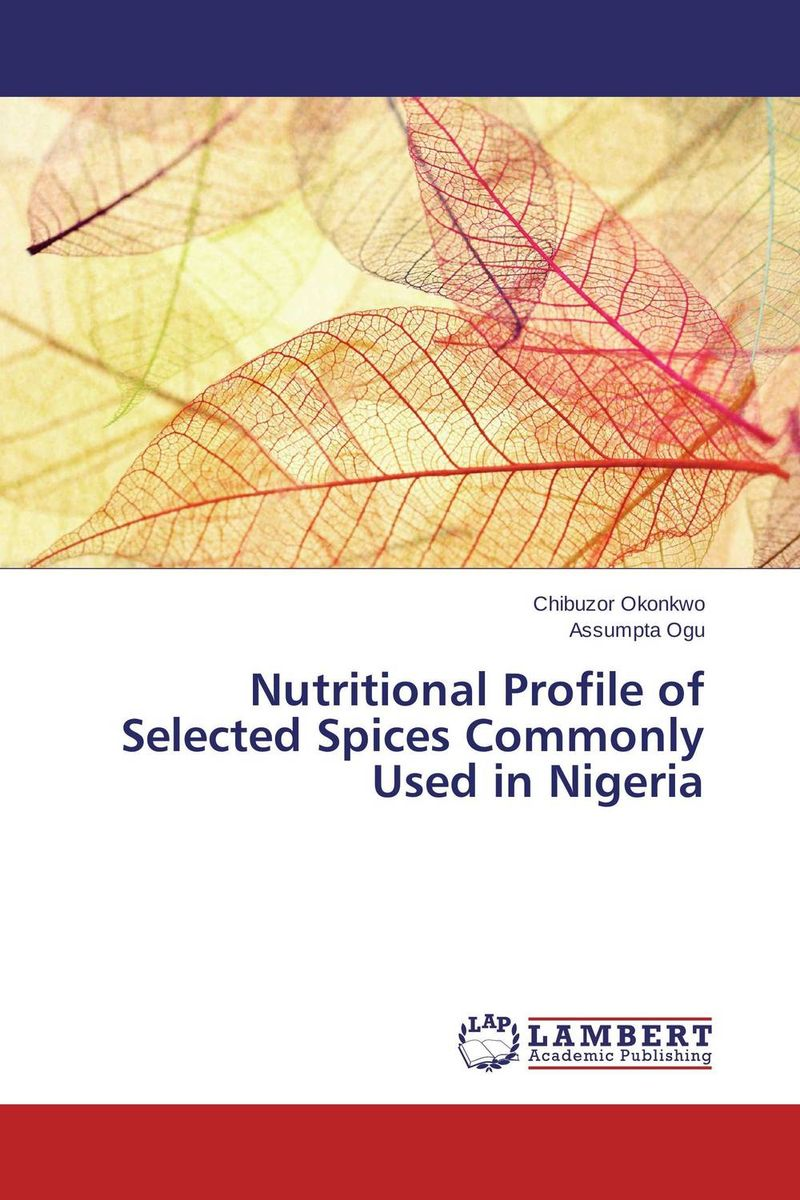 Nutritional Profile of Selected Spices Commonly Used in Nigeria nutritional status
