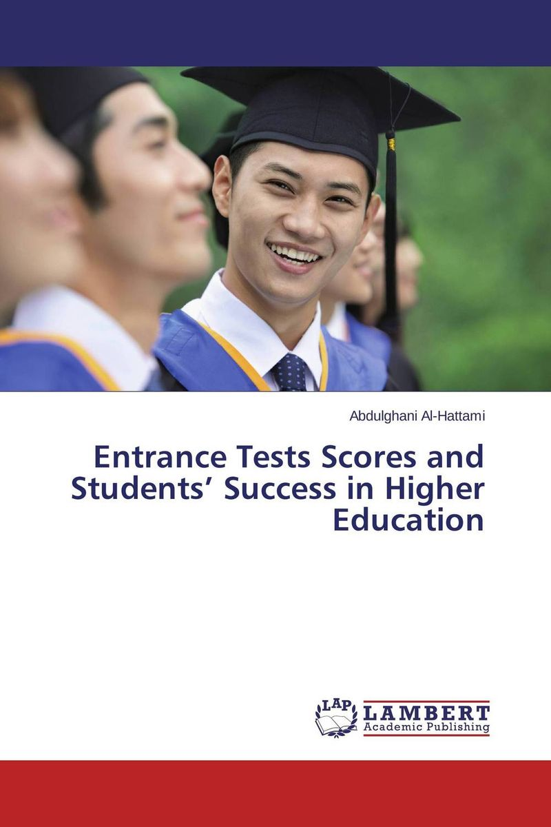 Entrance Tests Scores and Students' Success in Higher Education