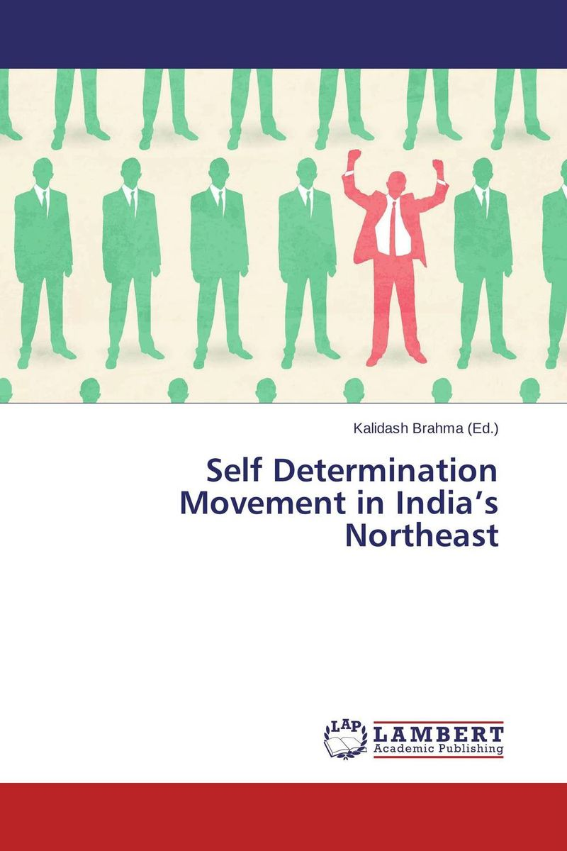 Self Determination Movement in India's Northeast psychology of economic self determination of person and community