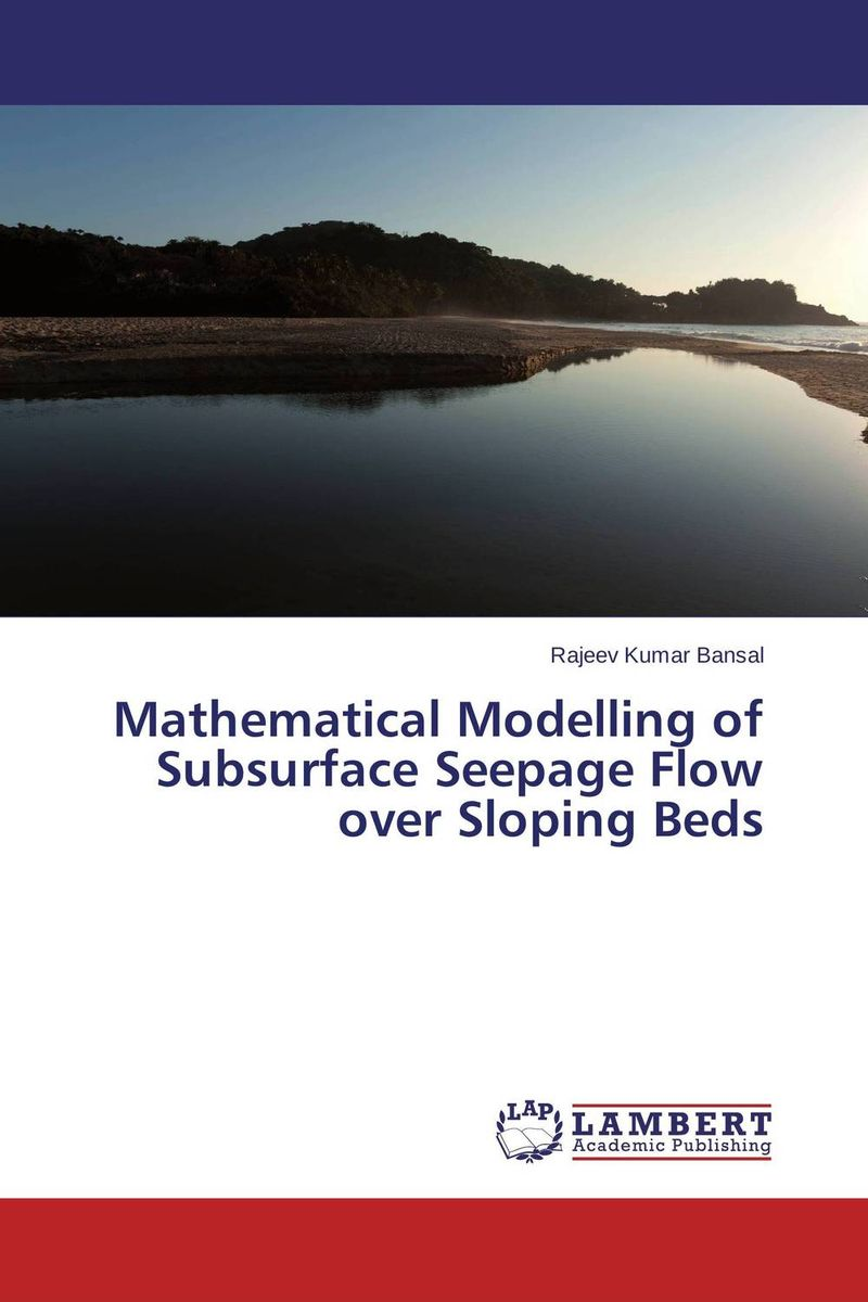 Mathematical Modelling of Subsurface Seepage Flow over Sloping Beds купить