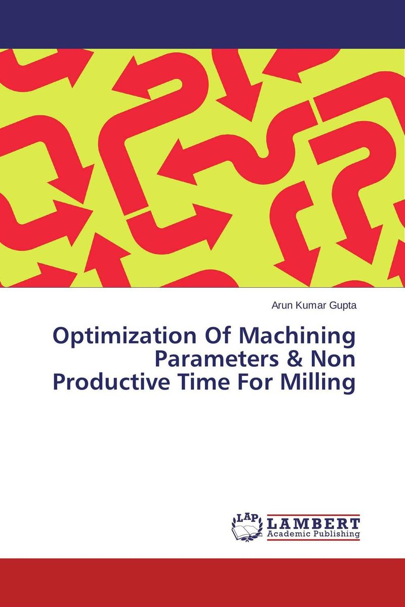 Optimization Of Machining Parameters & Non Productive Time For Milling cnc machining and fabrication with efficiency quality and precision in 2015 457