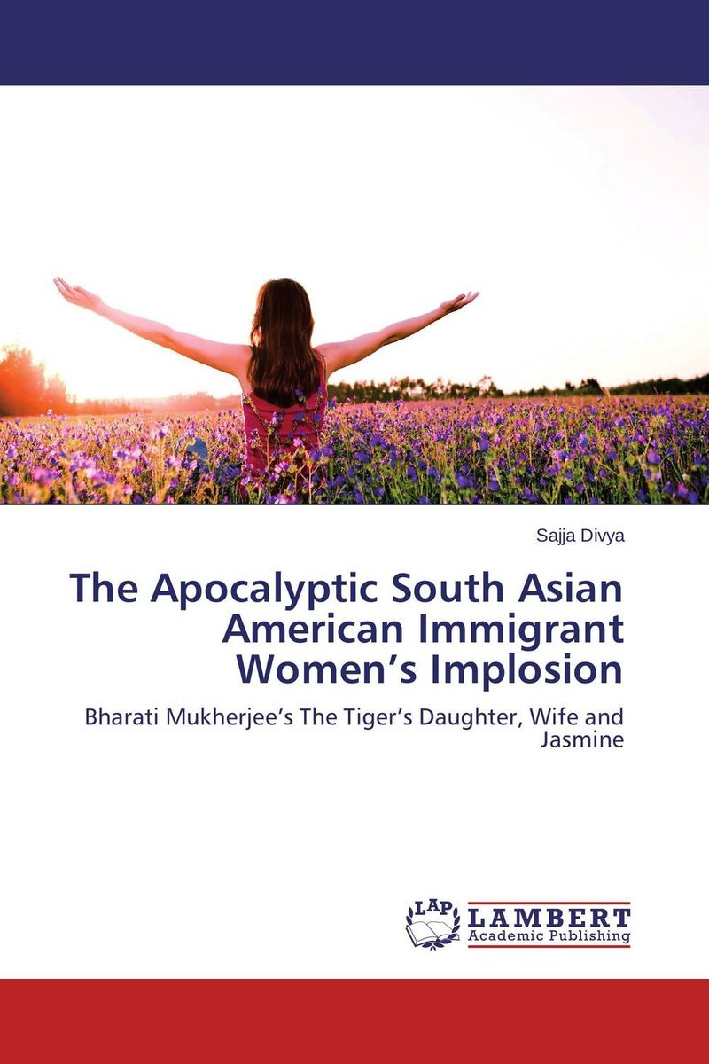 The Apocalyptic South Asian American Immigrant Women's Implosion american garden literature in the dumbarton oaks collection 1785–1900