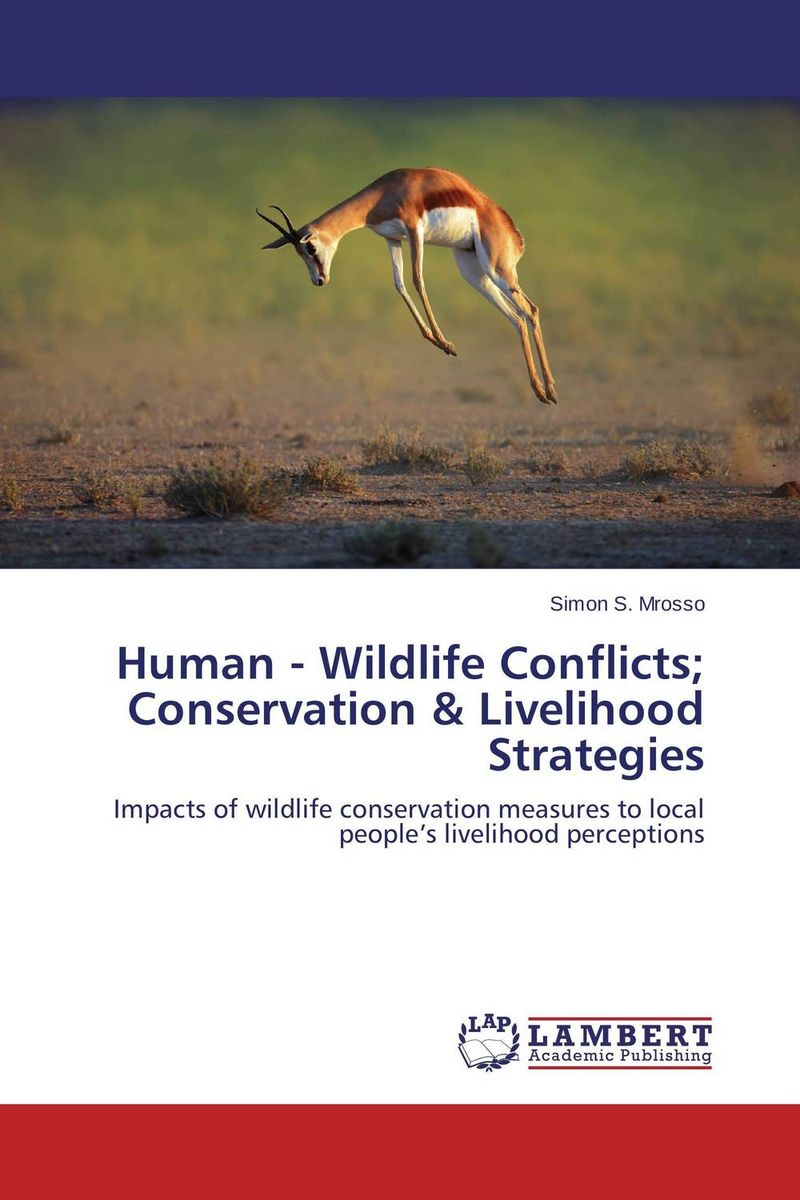 Human - Wildlife Conflicts; Conservation & Livelihood Strategies wildlife conservation on farmland