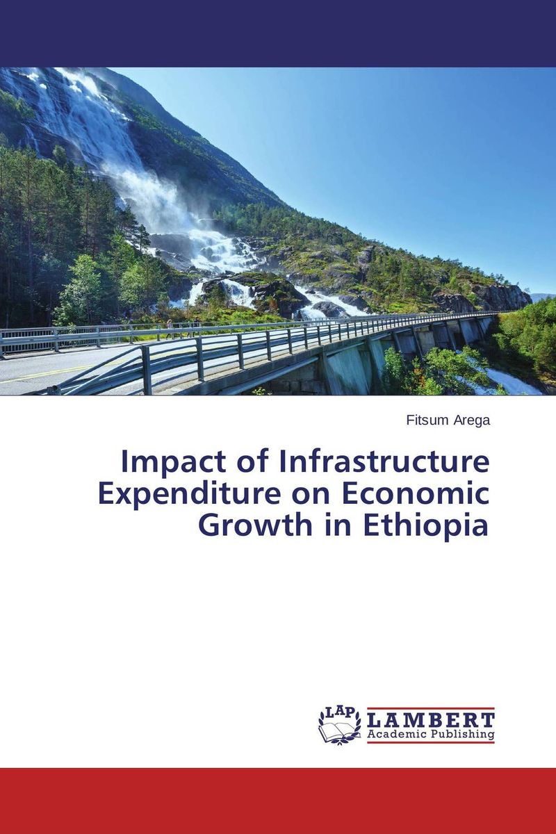 Impact of Infrastructure Expenditure on Economic Growth in Ethiopia impact of stock market performance indices on economic growth