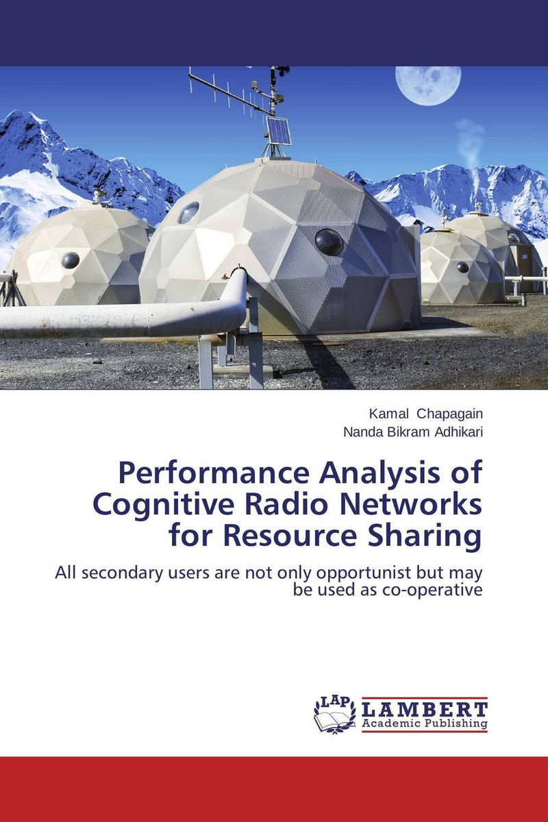 Performance Analysis of Cognitive Radio Networks for Resource Sharing planning and evaluates performance of radio network