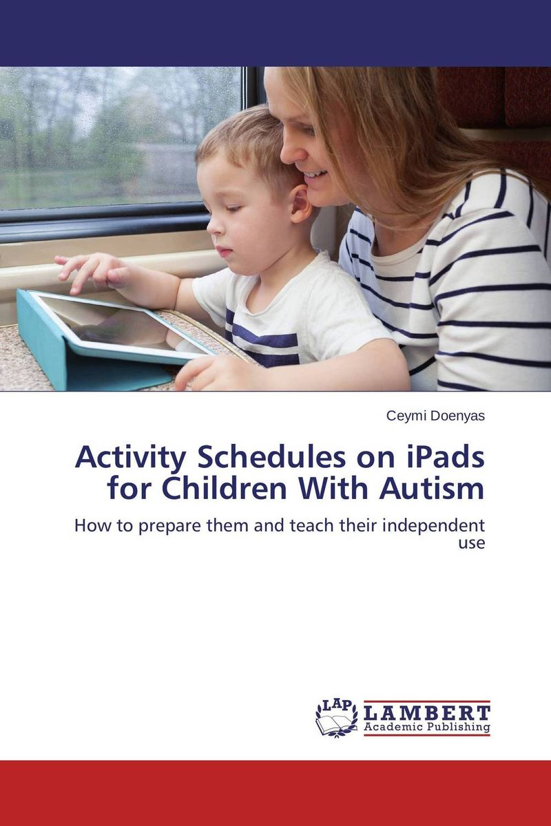 Activity Schedules on iPads for Children With Autism reasoning behaviour across the autism and psychosis continuums