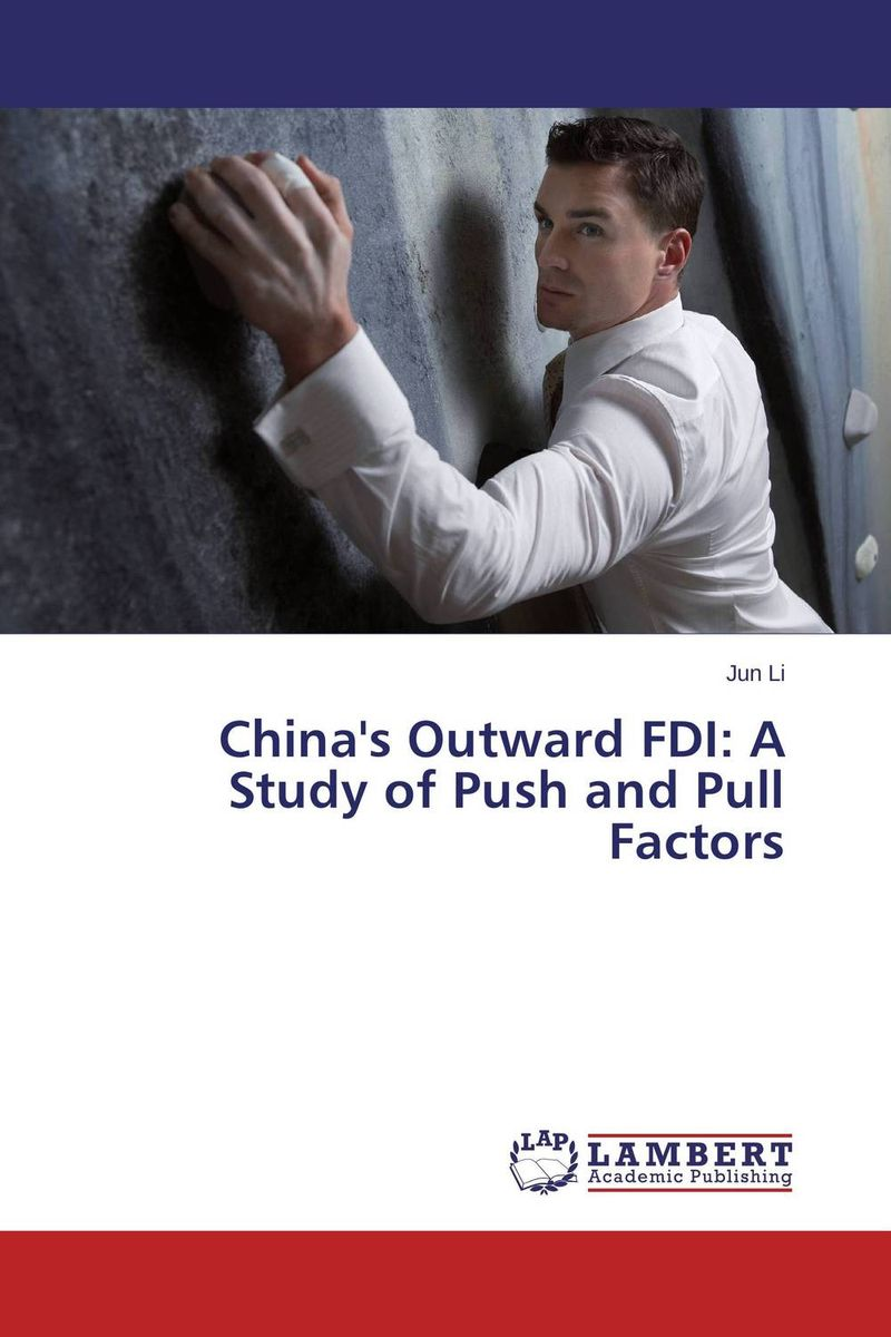 China's Outward FDI: A Study of Push and Pull Factors
