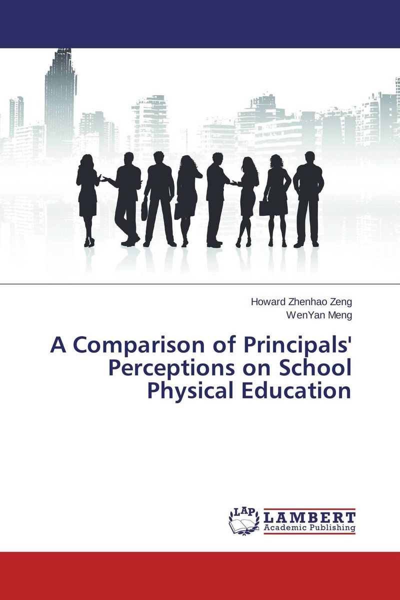 A Comparison of Principals' Perceptions on School Physical Education like a virgin secrets they won t teach you at business school