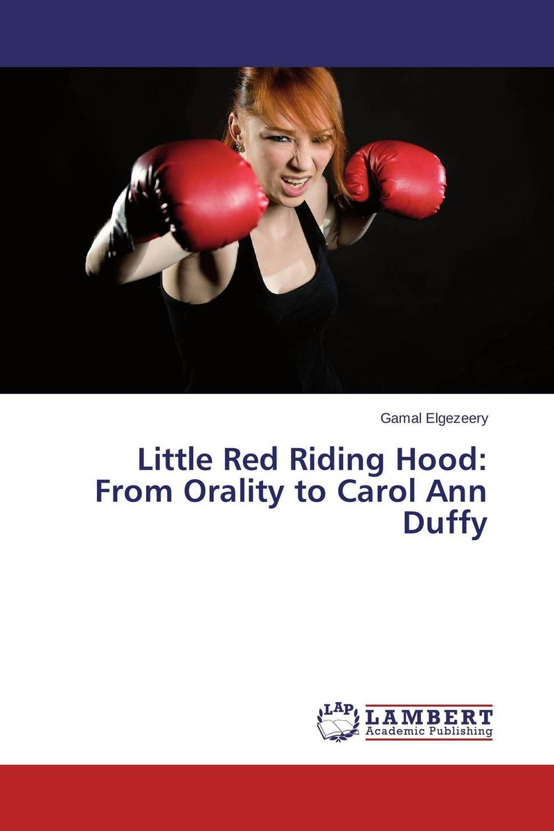 Little Red Riding Hood: From Orality to Carol Ann Duffy tale of two cities