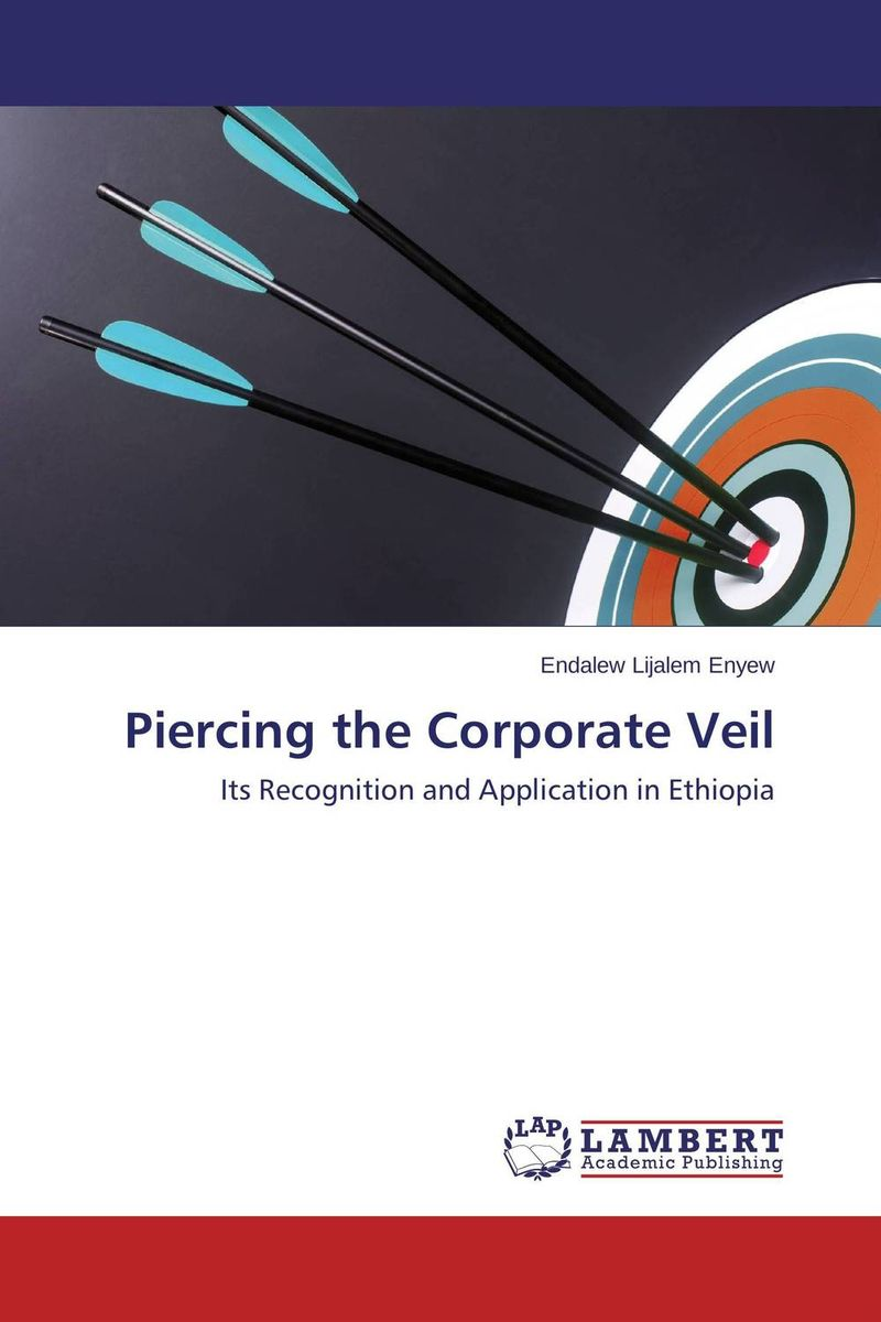 Piercing the Corporate Veil corporate formation – a primer for legal assistants 1997 supplement