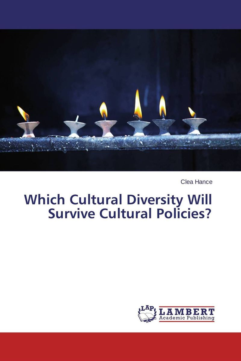 Which Cultural Diversity Will Survive Cultural Policies? this globalizing world