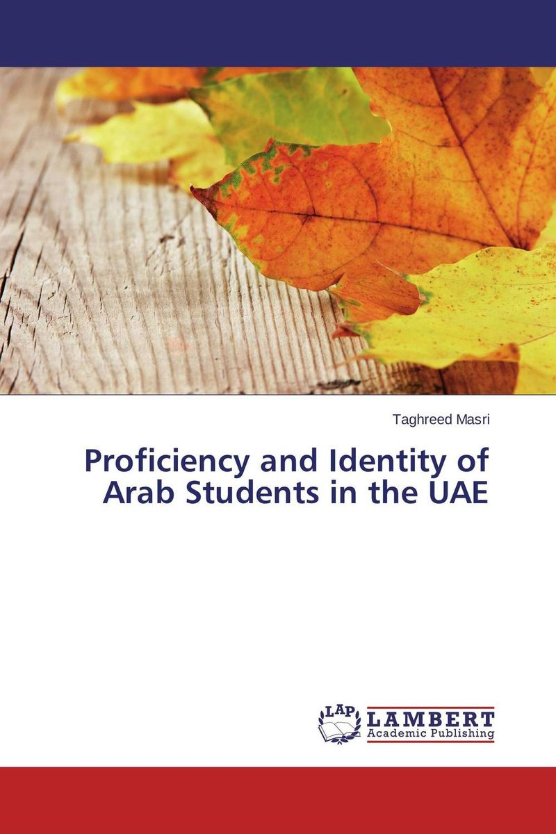 Proficiency and Identity of Arab Students in the UAE identity construction and language attitudes towards english in spain
