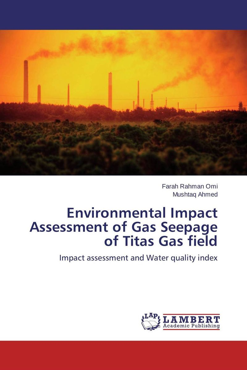 купить Environmental Impact Assessment of Gas Seepage of Titas Gas field недорого