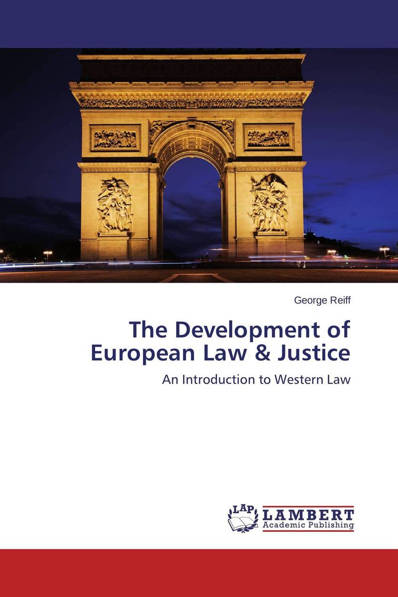 The Development of European Law & Justice european ways of law