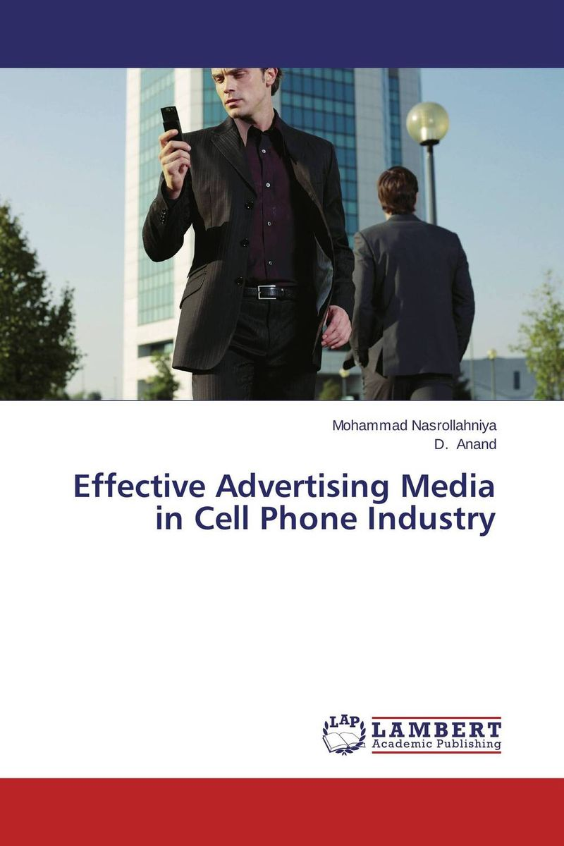 Effective Advertising Media in Cell Phone Industry oksana zhuk advertising consumption and welfare effects of advertising
