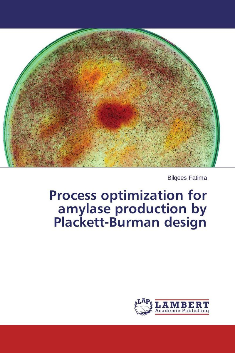 Process optimization for amylase production by Plackett-Burman design augmented cellulase production by mutagenesis of trichoderma viride