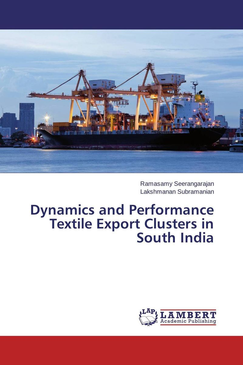 Dynamics and Performance Textile Export Clusters in South India textile volume 1 issue 3 the journal of cloth and culture textile