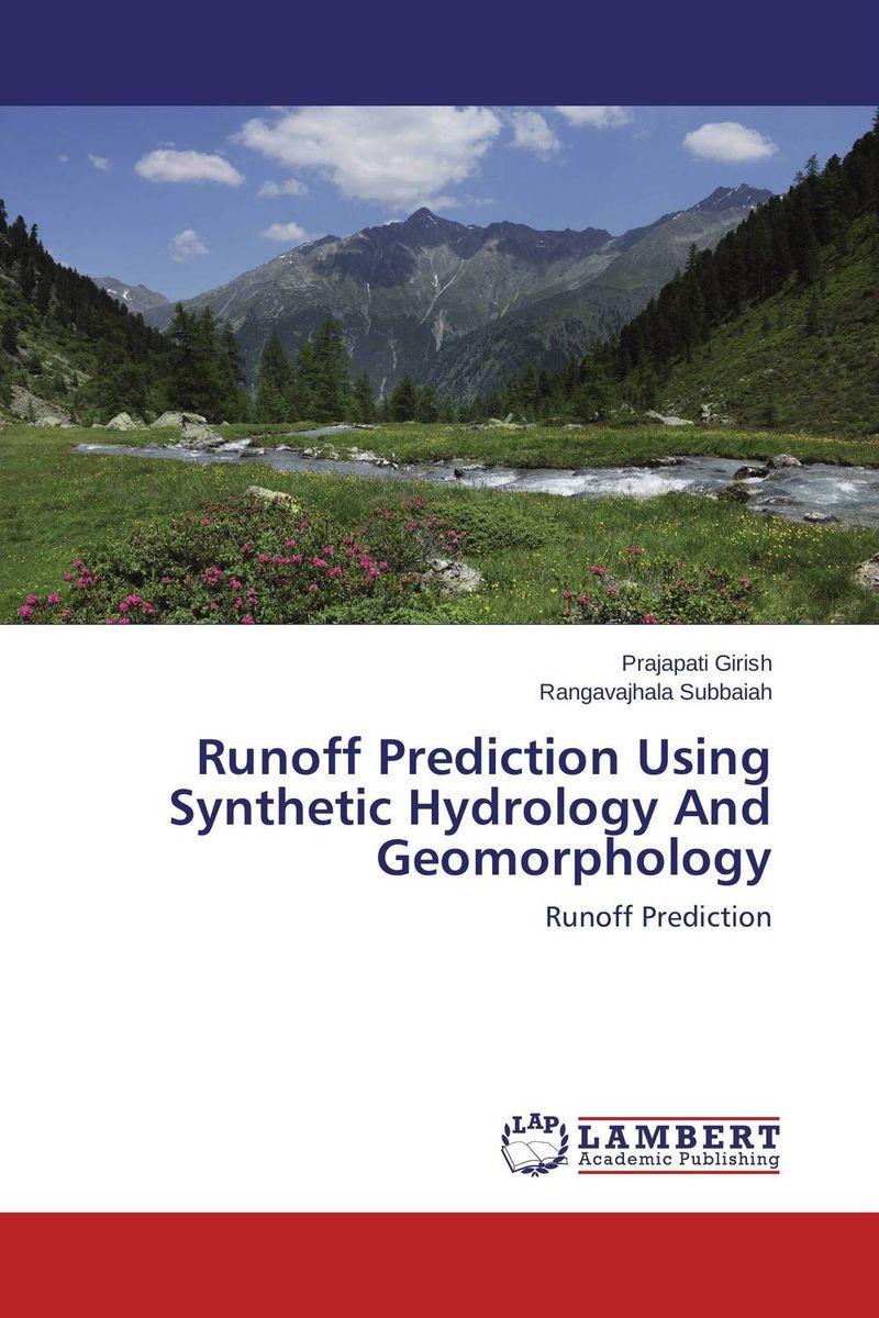 купить Runoff Prediction Using Synthetic Hydrology And Geomorphology по цене 4716 рублей