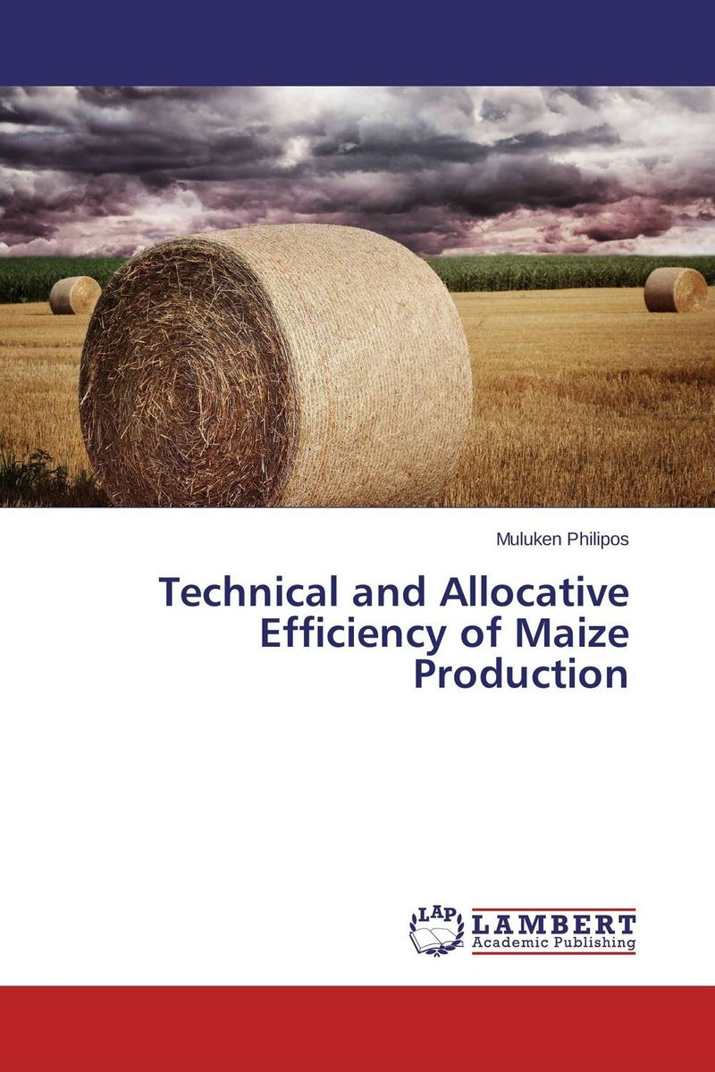 Technical and Allocative Efficiency of Maize Production technical efficiency of greenhouse rose cut flower farms