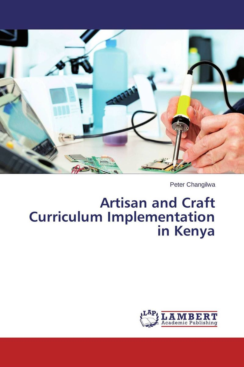 Artisan and Craft Curriculum Implementation in Kenya peter changilwa artisan and craft curriculum implementation in kenya