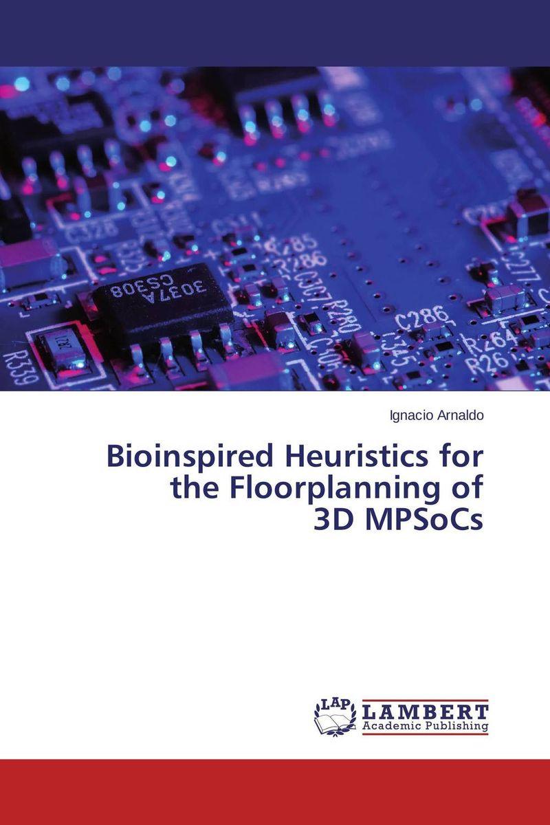 Bioinspired Heuristics for the Floorplanning of 3D MPSoCs a genetic algorithm for vlsi floorplanning