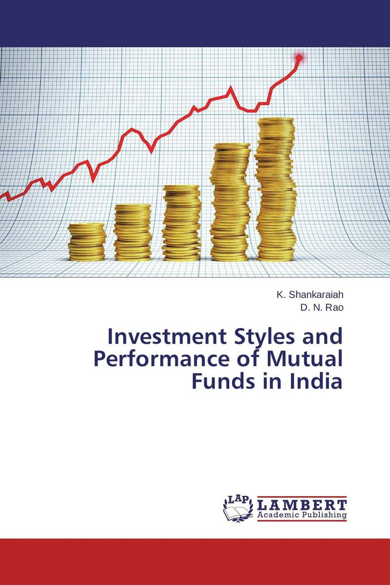 Investment Styles and Performance of Mutual Funds in India john haslem a mutual funds portfolio structures analysis management and stewardship
