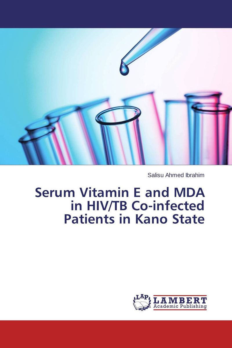 Serum Vitamin E and MDA in HIV/TB Co-infected Patients in Kano State risk factors associated with tb co infection in hiv aids patients