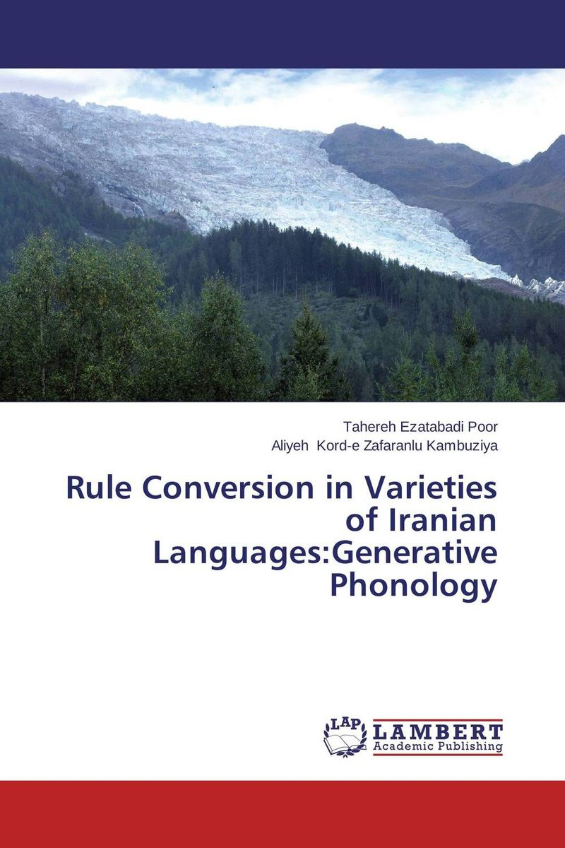Rule Conversion in Varieties of Iranian Languages:Generative Phonology error analysis in spoken english phonological