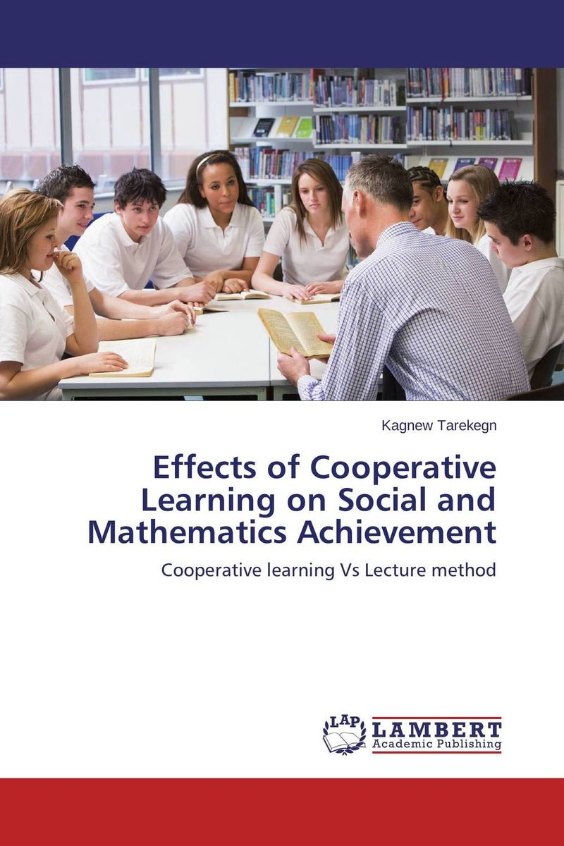 Effects of Cooperative Learning on Social and Mathematics Achievement seyed mohammad hassan hosseini cooperative learning methods 1 research and innovation