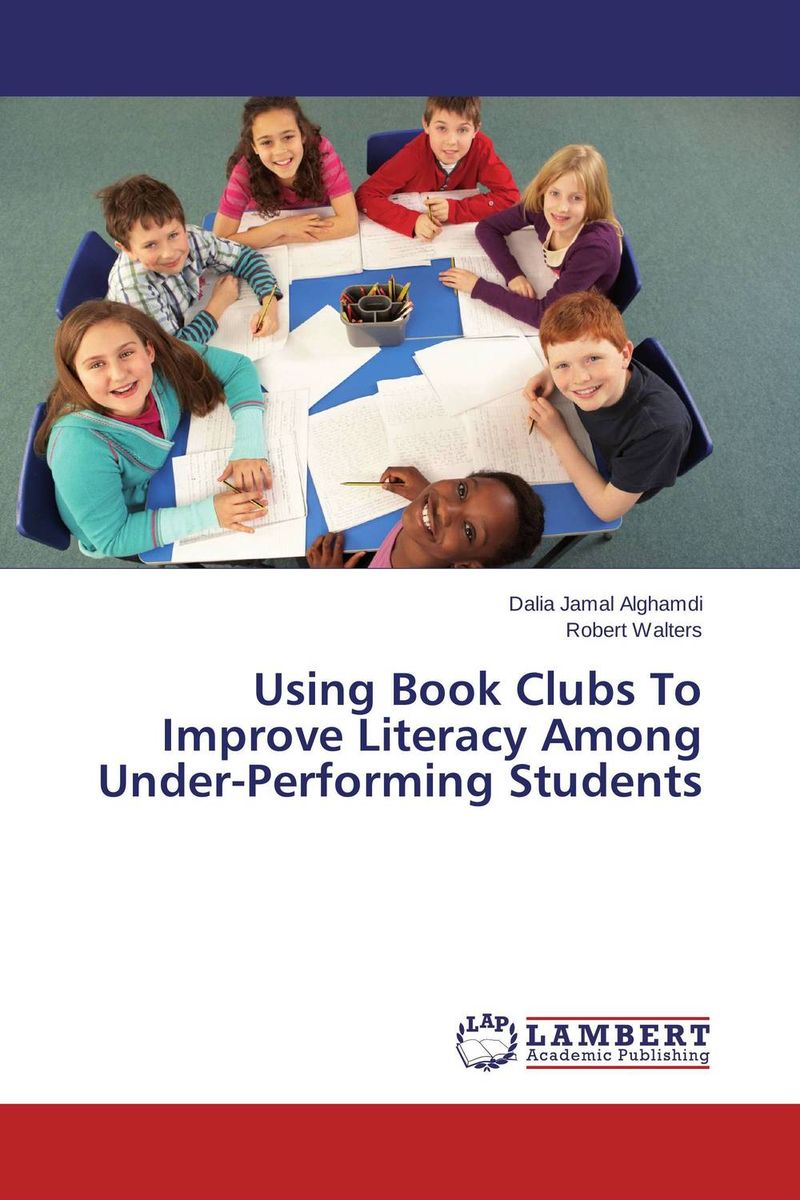 Using Book Clubs To Improve Literacy Among Under-Performing Students odell education developing core literacy proficiencies grade 12