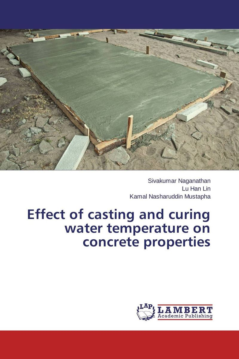 купить Effect of casting and curing water temperature on concrete properties недорого