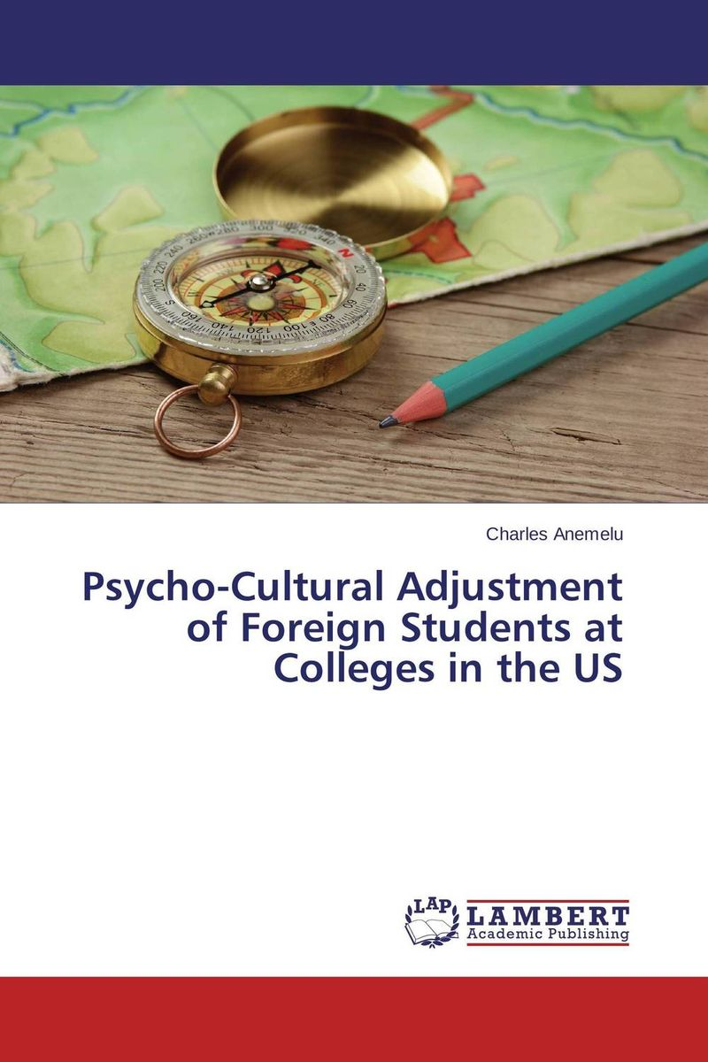 Psycho-Cultural Adjustment of Foreign Students at Colleges in the US cultural adjustment among iranian professional students in india