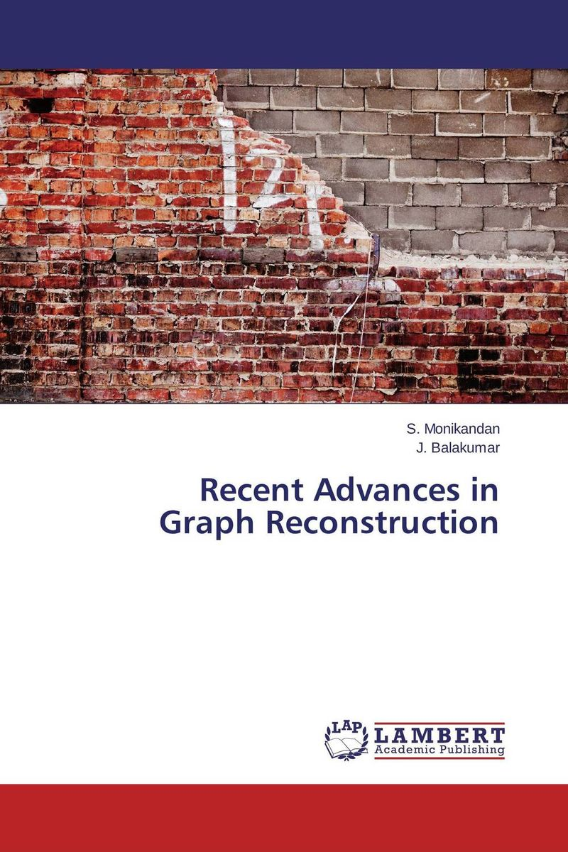 Recent Advances in Graph Reconstruction advances in graph theory 3