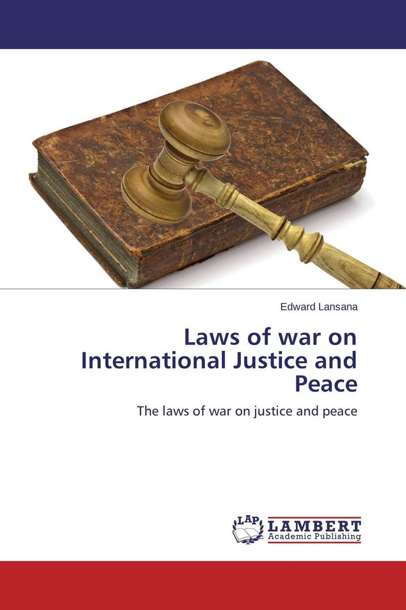 Laws of war on International Justice and Peace