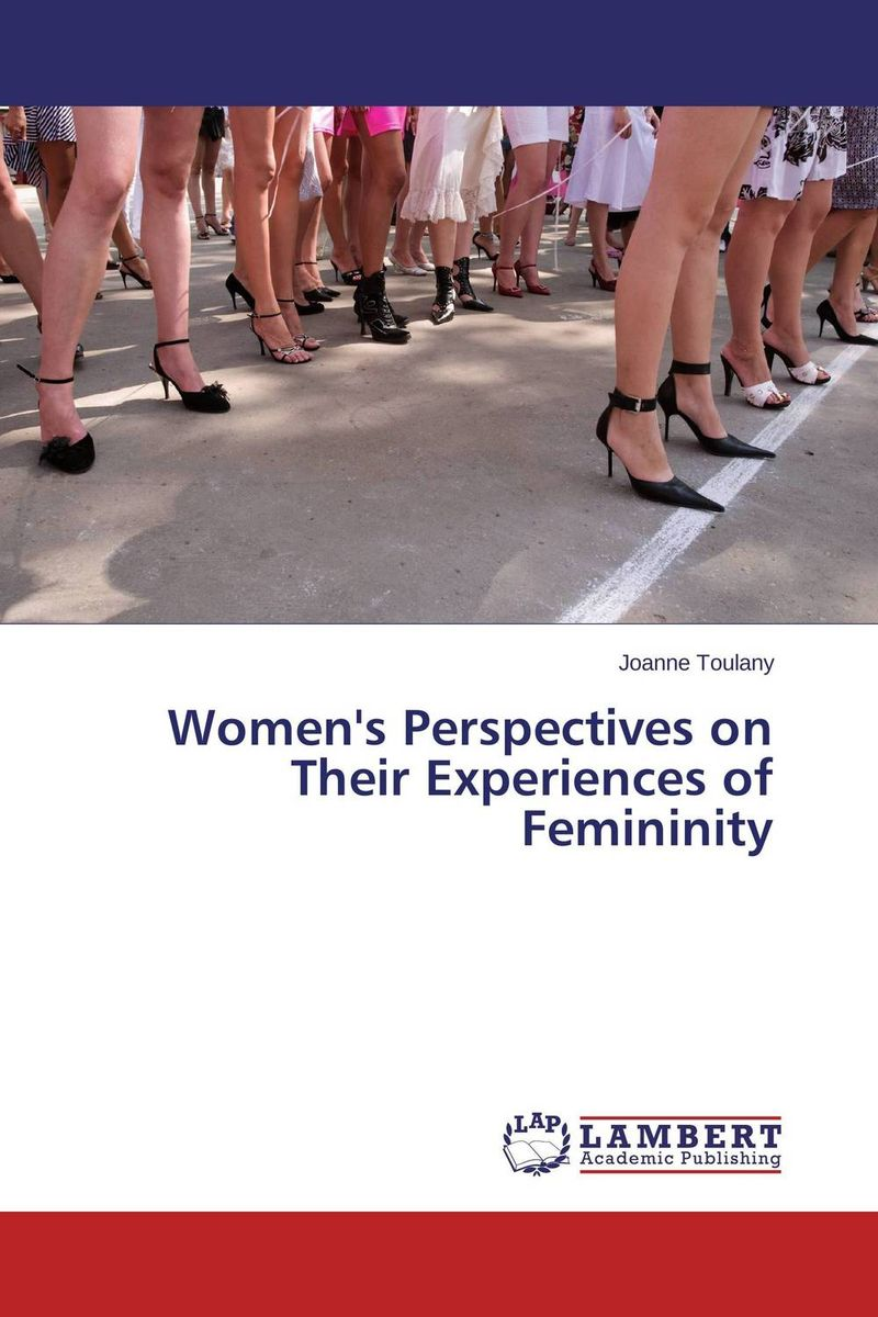 Women's Perspectives on Their Experiences of Femininity alexander mishkin how to stay young it