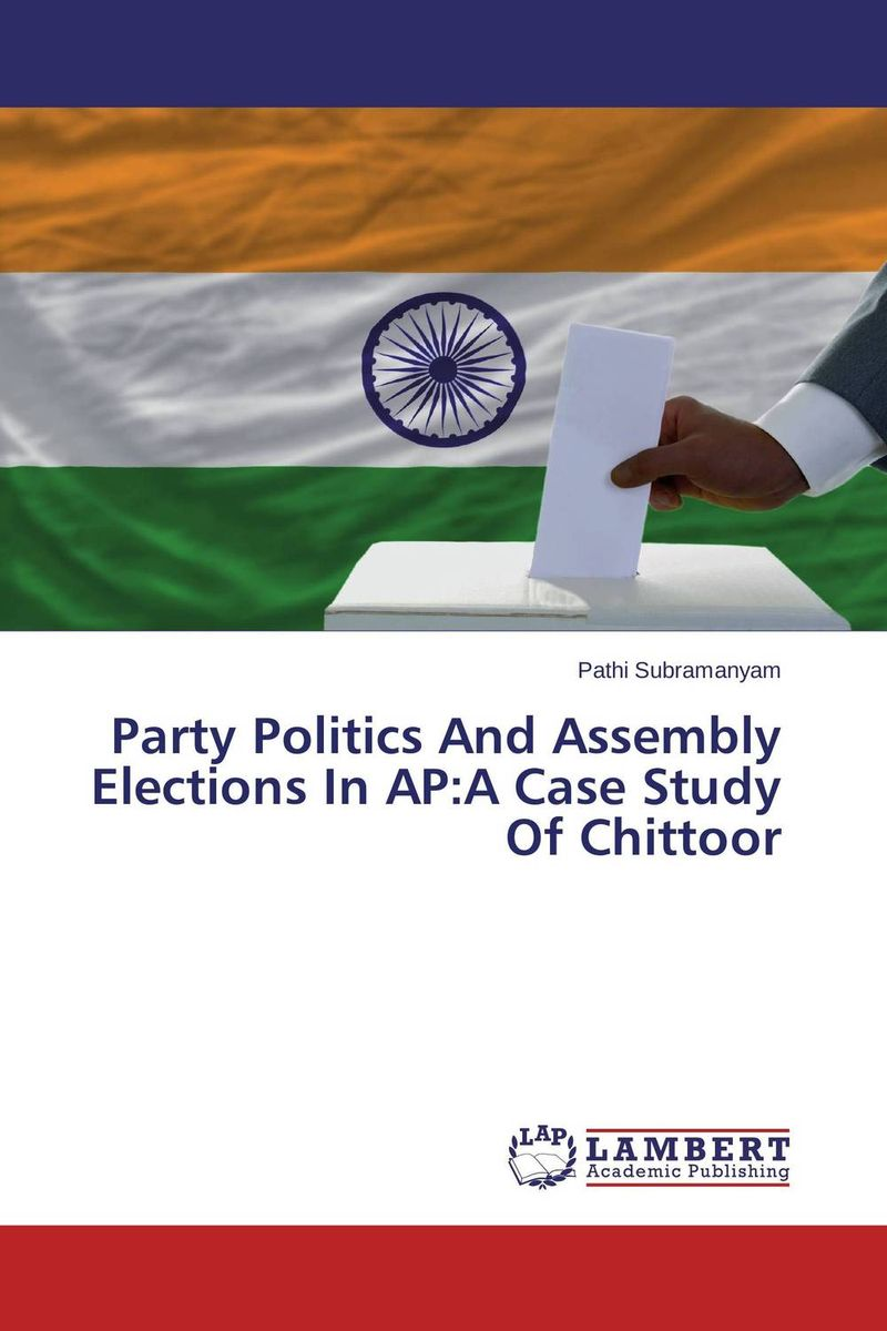 Party Politics And Assembly Elections In AP:A Case Study Of Chittoor