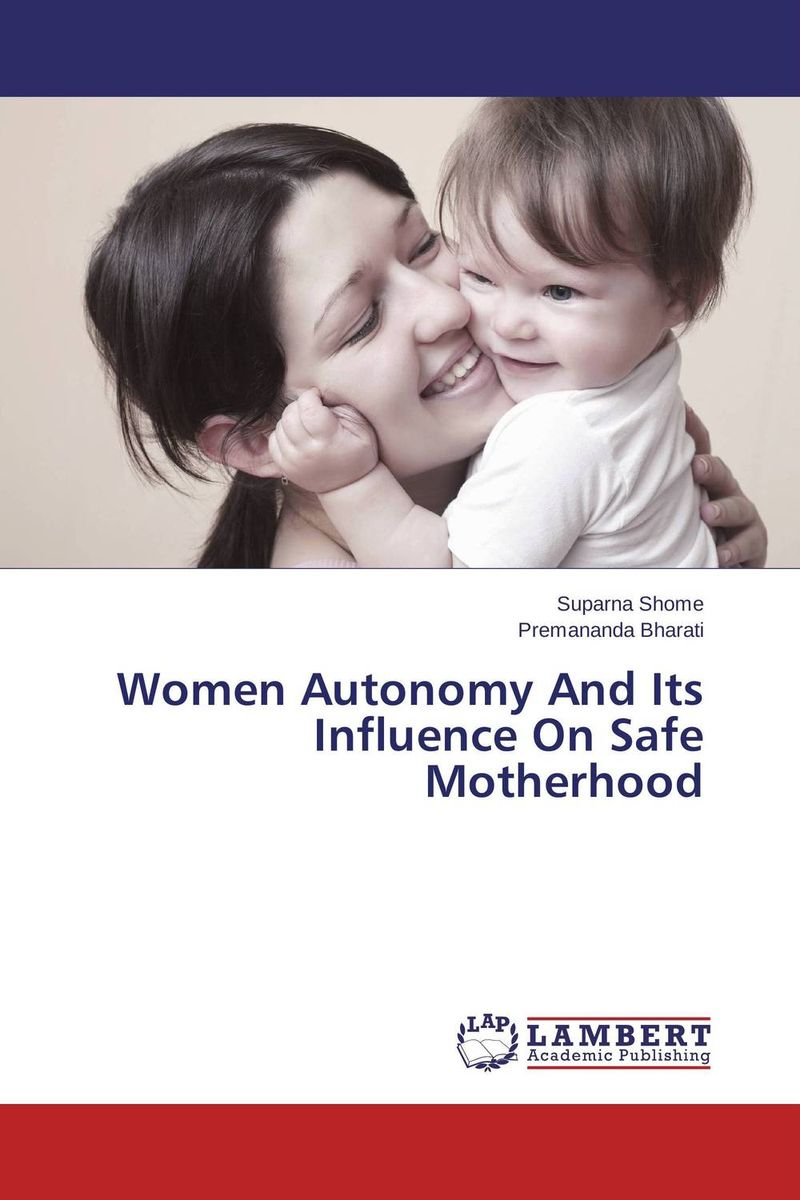 Women Autonomy And Its Influence On Safe Motherhood an epidemiological study of natural deaths in limpopo