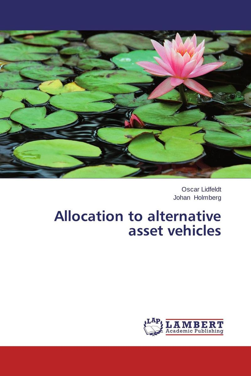 Allocation to alternative asset vehicles john abbink b alternative assets and strategic allocation rethinking the institutional approach