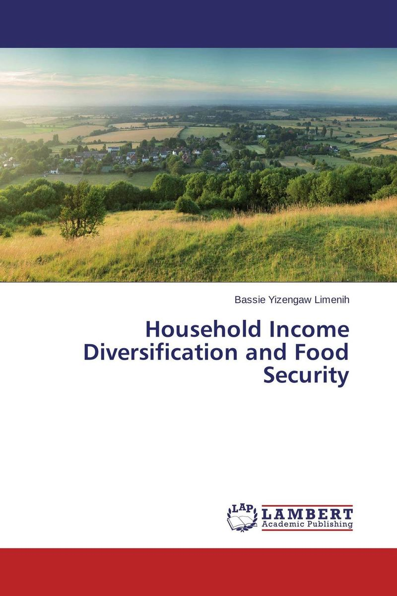 Household Income Diversification and Food Security impact of livelihood diversification on food security