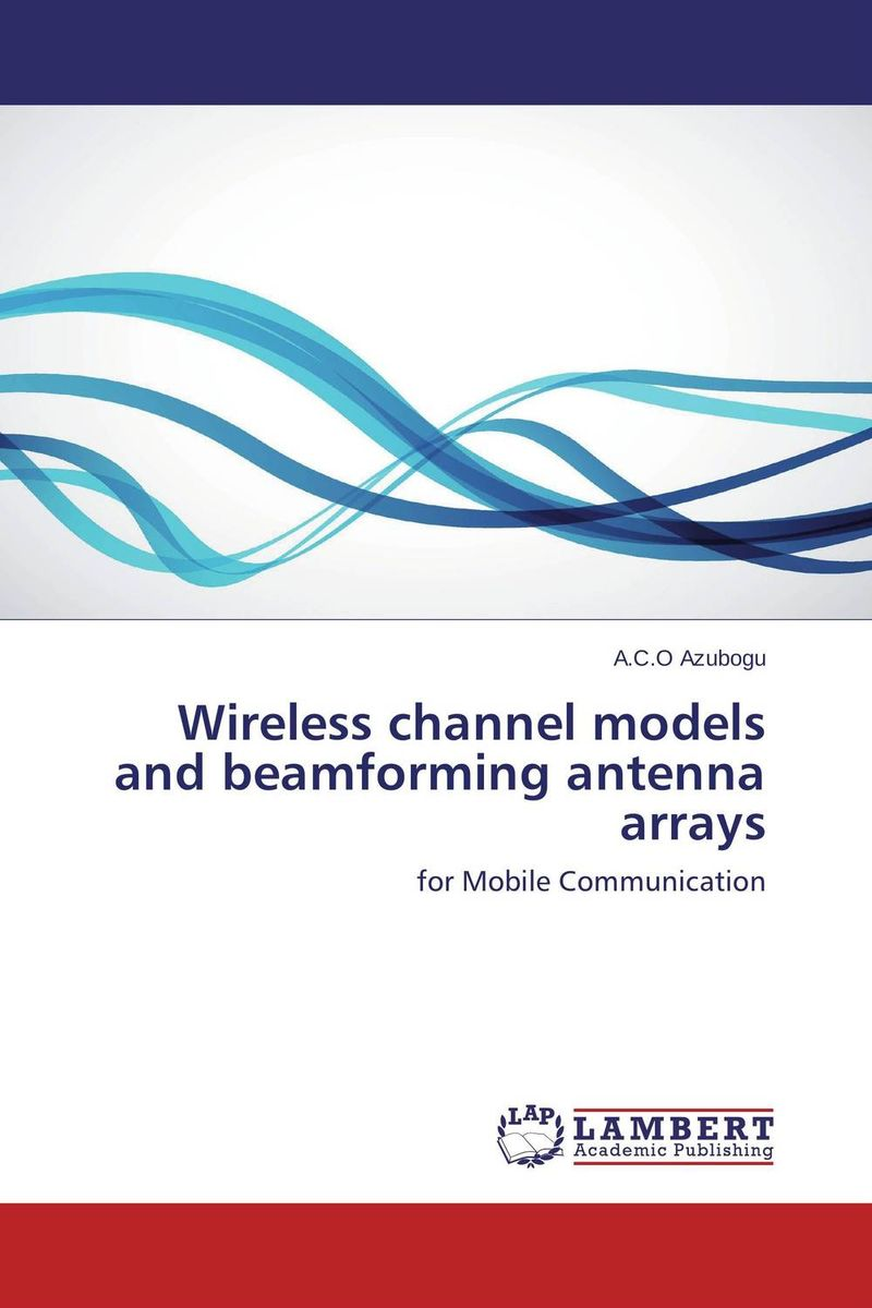 Wireless channel models and beamforming antenna arrays