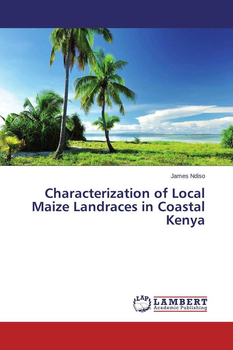 Characterization of Local Maize Landraces in Coastal Kenya purnima sareen sundeep kumar and rakesh singh molecular and pathological characterization of slow rusting in wheat