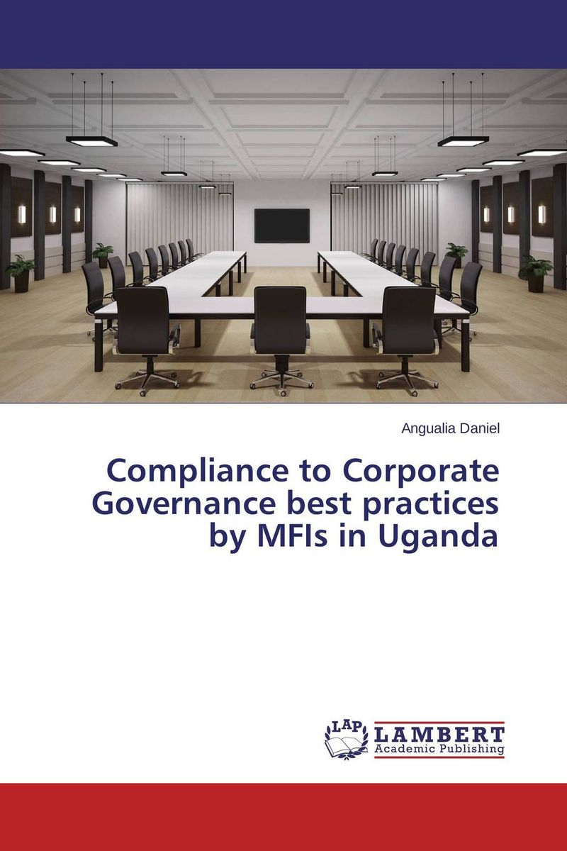 Compliance to Corporate Governance best practices by MFIs in Uganda corporate governance in nigerian banks