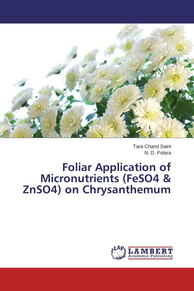 Foliar Application of Micronutrients (FeSO4 & ZnSO4) on Chrysanthemum usha rani m uma jyothi k and syam sundar reddy p study on effect of growth regulators and micronutrients on okra growth and yield of okra