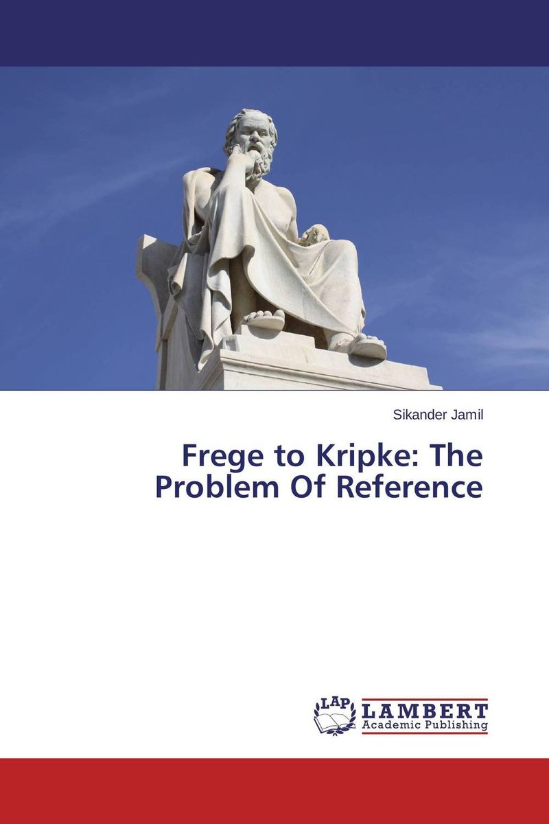 Frege to Kripke: The Problem Of Reference ways of meaning – an introduction to a philosophy of language