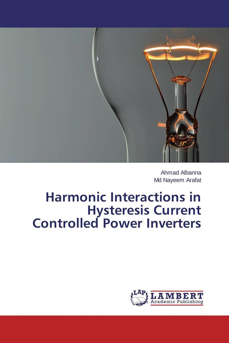 Harmonic Interactions in Hysteresis Current Controlled Power Inverters avantika fadnis harmonics in power system
