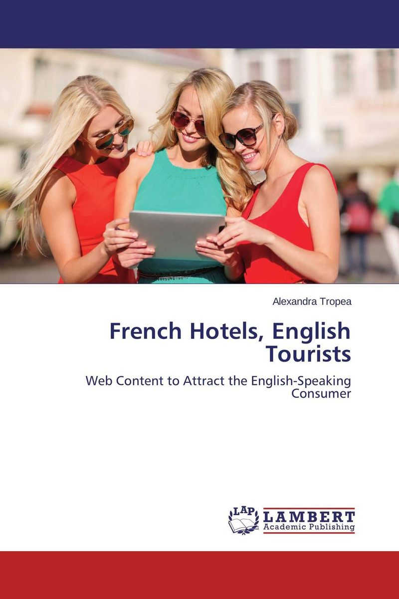 French Hotels, English Tourists francis o hara be my guest english for the hotel industry student s book
