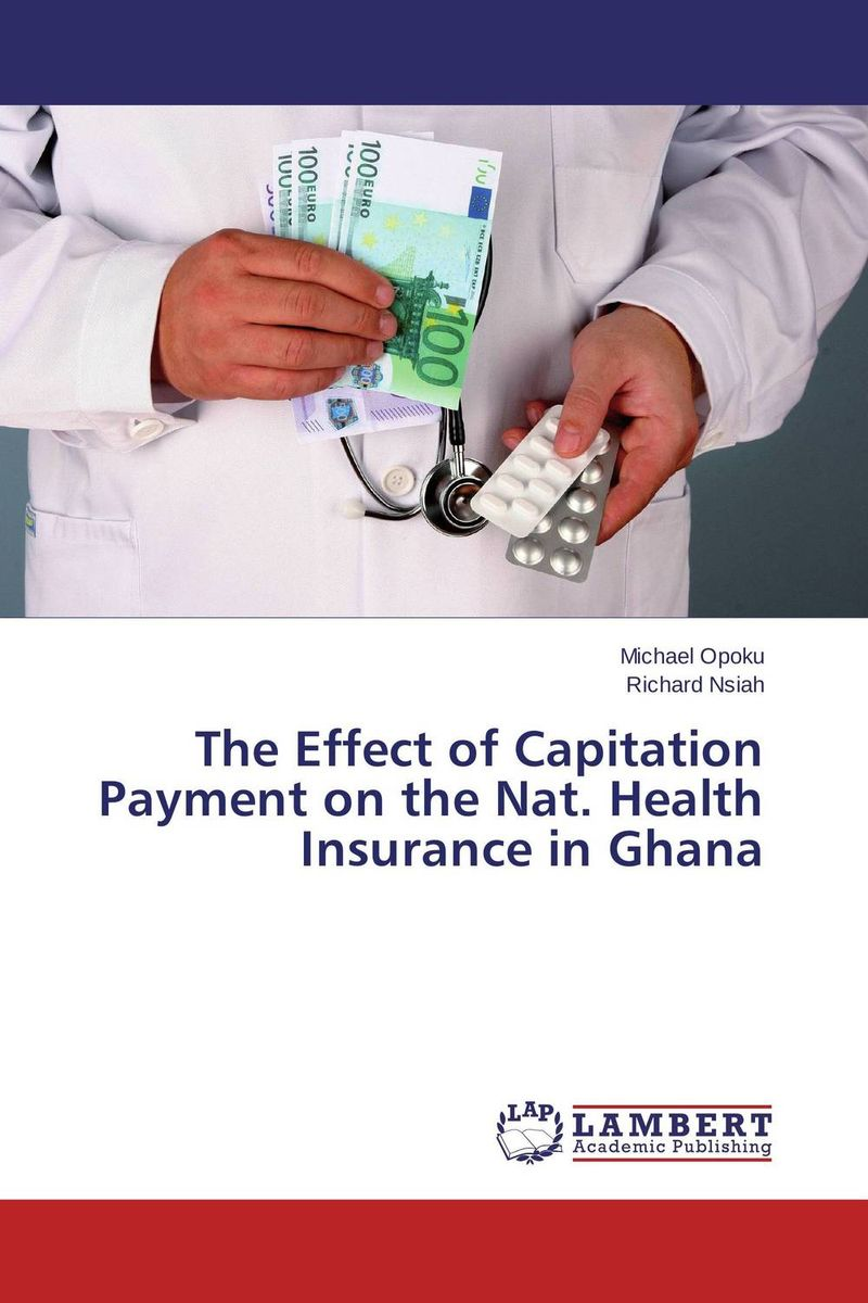 The Effect of Capitation Payment on the Nat. Health Insurance in Ghana