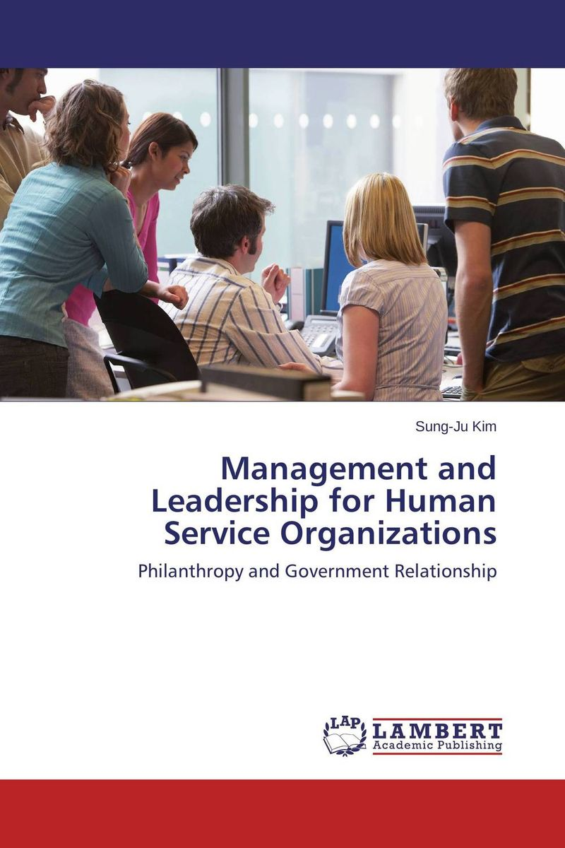 Management and Leadership for Human Service Organizations ethical and responsible management
