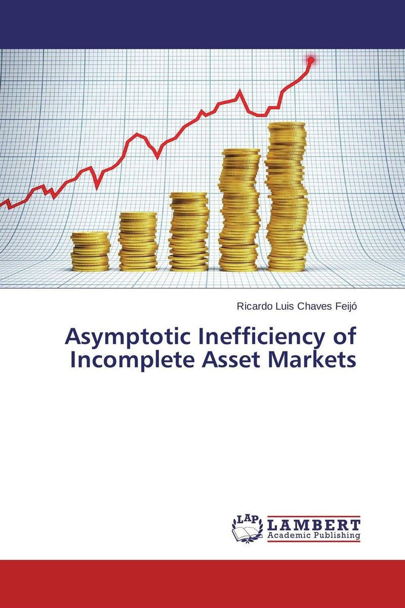 Asymptotic Inefficiency of Incomplete Asset Markets david wilson visual guide to financial markets